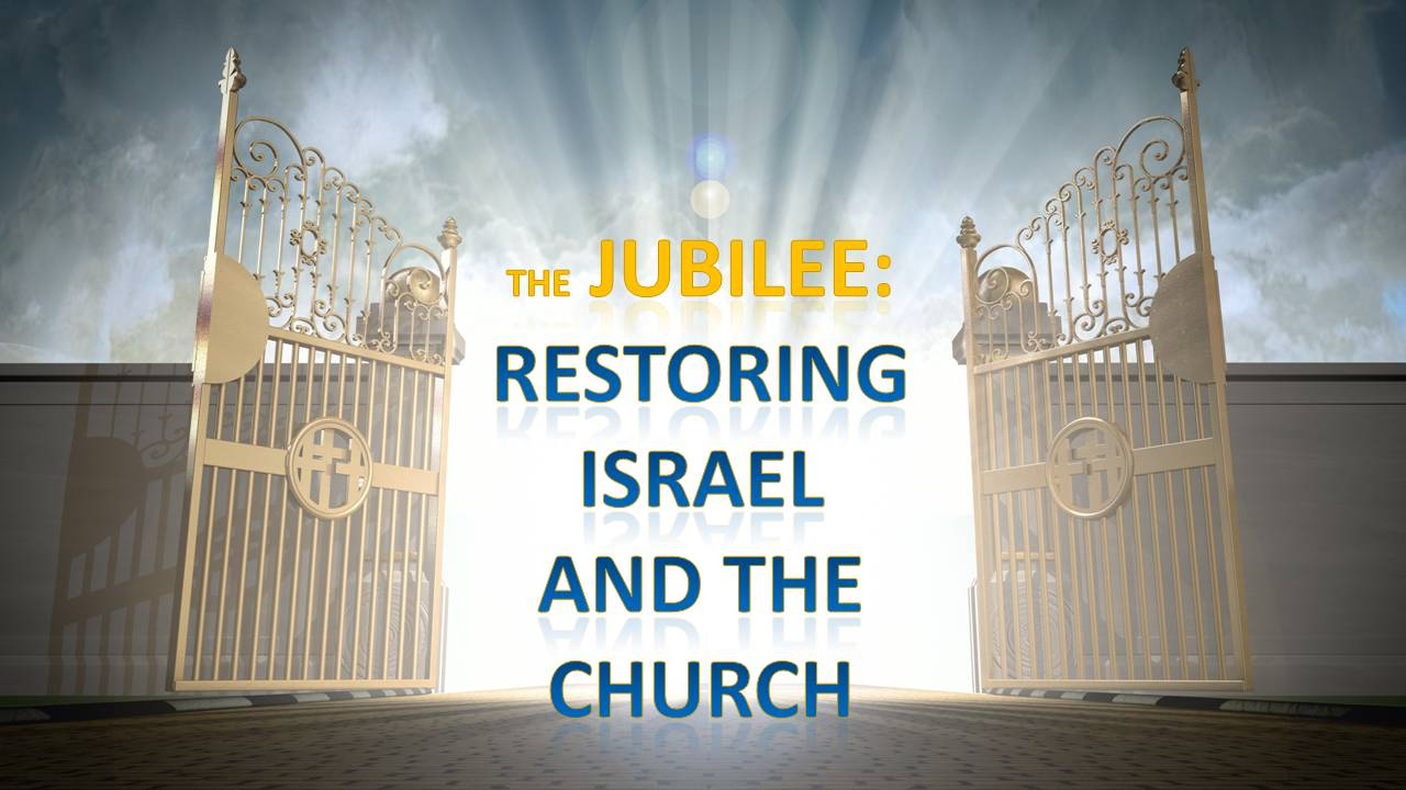A Jubilee Year of Restoration for Israel and the Church?